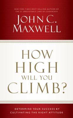 How High Will You Climb by John Maxwell
